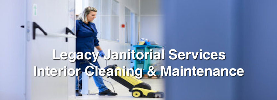 Legacy Janitorial Services | Commercial Cleaning and Janitorial Services in DFW